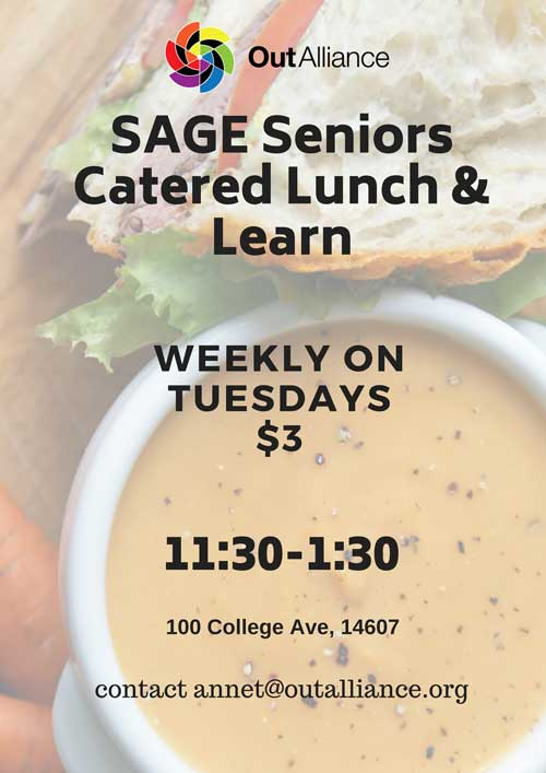 SAGE Seniors Catered Lunch & Learn poster. Weekly on Tuesdays. Cost is $3. Runs from 11:30 am to 1:30 pm at the Out Alliance